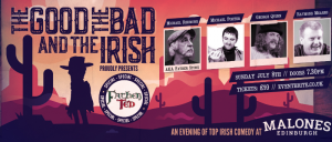 The Good, The Bad & The Irish!
