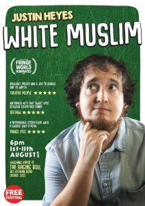 Justin Heyes: White Muslim at The Edinburgh Fringe Festival
